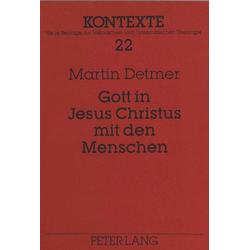 Gott in Jesus Christus mit den Menschen als Buch von Martin Detmer