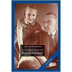 Konrad Adenauer. Libet Werhahn-Adenauer  Catharina Aanderud  - Buch
