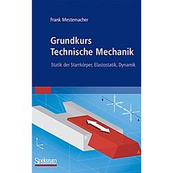 Grundkurs Technische Mechanik. Frank Mestemacher  - Buch