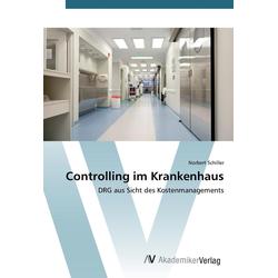 Controlling im Krankenhaus als Buch von Norbert Schiller