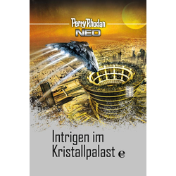 Perry Rhodan Neo 15: Intrigen im Kristallpalast: Buch von Perry Rhodan