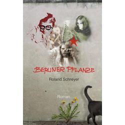 Berliner Pflanze als Buch von Roland Schreyer
