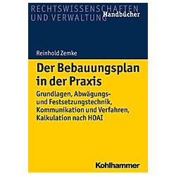 Der Bebauungsplan in der Praxis. Reinhold Zemke  - Buch