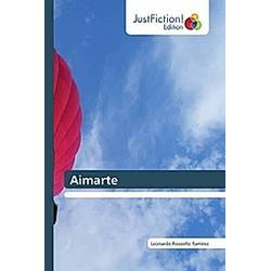 Aimarte. Leonardo Rossiello Ramírez  - Buch