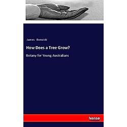 How Does a Tree Grow?. James Bonwick  - Buch
