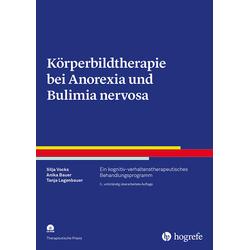 Körperbildtherapie bei Anorexia und Bulimia nervosa: Buch von Silja Vocks/ Anika Bauer/ Tanja Legenbauer
