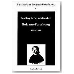 Bolzano-Forschung 1989-1991. Edgar Morscher  Jan Berg  - Buch