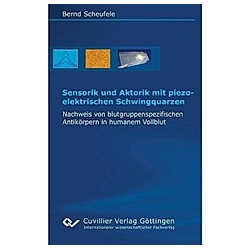 Sensorik und Aktorik mit piezoelektrischen Schwingquarzen. Bernd Scheufele  - Buch