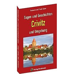 Sagen und Geschichten Crivitz und Umgebung. Frank Löser  Evemarie Löser  - Buch