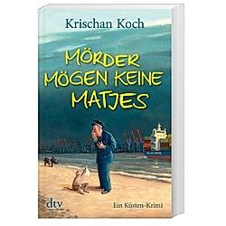 Mörder mögen keine Matjes / Thies Detlefsen Bd.7. Krischan Koch  - Buch