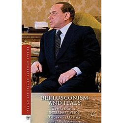 Berlusconism and Italy. G. Orsina  - Buch