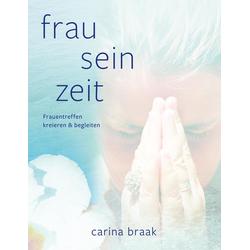 Frau Sein Zeit als Buch von Carina Braak