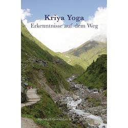 Kriya Yoga Erkenntnisse auf dem Weg: Buch von Durga Jan Ahlund/ Marshall Govindan