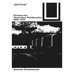 Die Form - Stimme des Deutschen Werkbundes 1925-1934 - Buch