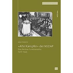 »Alte Kämpfer« der NSDAP; .. Anja Stanciu  - Buch