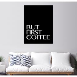 Posterlounge Wandbild, But First Coffee - Erstmal einen Kaffee III 70 cm x 90 cm