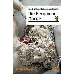 Die Pergamon-Morde. Wilfried Schwerin von Krosigk  Sue Schwerin von Krosigk  - Buch