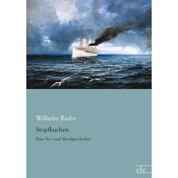 Stopfkuchen: Buch von Wilhelm Raabe