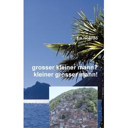 Grosser kleiner Mann? - Kleiner grosser Mann!: eBook von F. U. Ricardo
