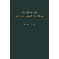 Oszillatoren mit Schwingkristallen: eBook von W. Herzog