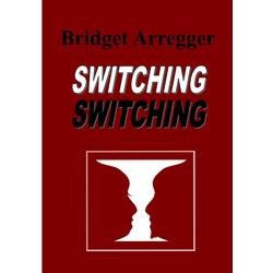 Switching Switching als Taschenbuch von Bridget Arregger