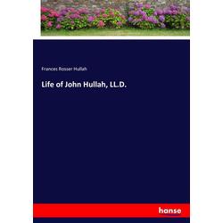 Life of John Hullah LL.D. als Buch von Frances Rosser Hullah