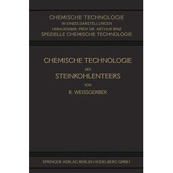 Chemische Technologie des Steinkohlenteers als Buch von Richard Weißgerber