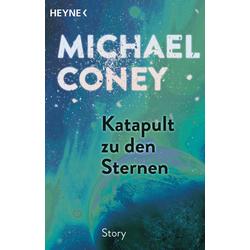Katapult zu den Sternen: eBook von Michael Coney