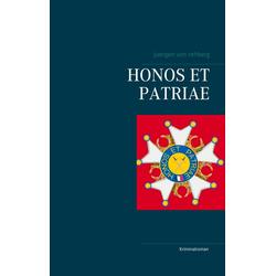 HONOS ET PATRIAE als Buch von juergen von rehberg/ Juergen von Rehberg