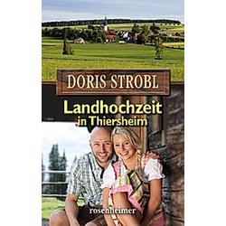 Landhochzeit in Thiersheim. Doris Strobl  - Buch