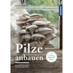 Pilze anbauen: eBook von Folko Kullmann