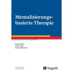 Mentalisierungsbasierte Therapie: eBook von Anthony W. Bateman/ Peter Fonagy/ Svenja Taubner