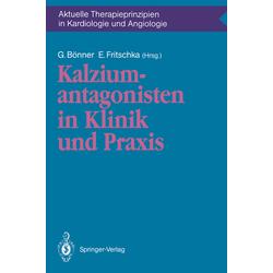 Kalziumantagonisten in Klinik und Praxis als Buch von Gerd Bönner/ Emanuel Fritschka