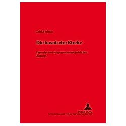 Die bosnische Kirche. Zrinka Stimac  - Buch