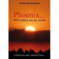 Phoenix... als Buch von Rosina Breitenbach