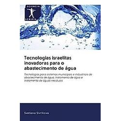 Tecnologias israelitas inovadoras para o abastecimento de água. Svetlana Sivrikova  - Buch