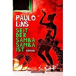 Seit der Samba Samba ist. Paulo Lins  - Buch