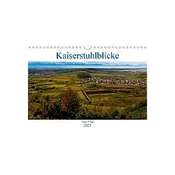Kaiserstuhlblicke (Wandkalender 2021 DIN A4 quer)