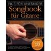 Bosworth Musikverlag Nur für Anfänger Songbook für Gitarre m. Audio-CD. Bd.1