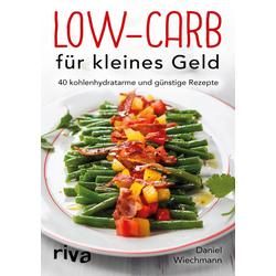 Low-Carb für kleines Geld: Buch von Daniel Wiechmann