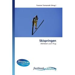 Skispringen: Buch von Yvonne Tomansek