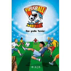 Die Fußball-Haie Bd.2-Das große Turnie