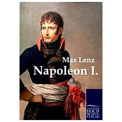 Napoleon I.. Max Lenz  - Buch