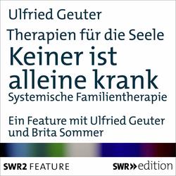 Therapien für die Seele - Keiner ist alleine krank: Hörbuch Download von Ulfried Geuter