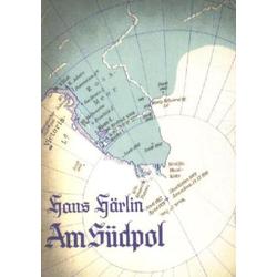 Am Südpol als Buch von Hans Härlin