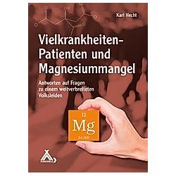 Vielkrankheiten-Patienten und Magnesiummangel. Karl Hecht  - Buch