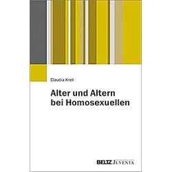 Alter und Altern bei Homosexuellen. Claudia Krell  - Buch