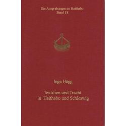 Textilien und Tracht in Haithabu und Schleswig als Buch von Inga Hägg