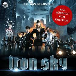 Iron Sky - Das Hörbuch zum Kultfilm als Hörbuch Download von Ilsa von Braunfels