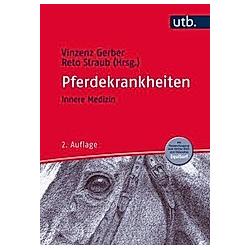 Pferdekrankheiten: Bd.1 Innere Medizin. Heinz Gerber  Reto Straub  - Buch